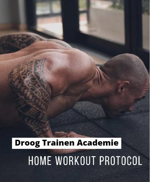 home workout protocol - droog trainen academie
