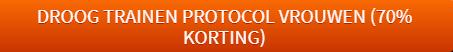 Droog trainen protocol vrouwen link
